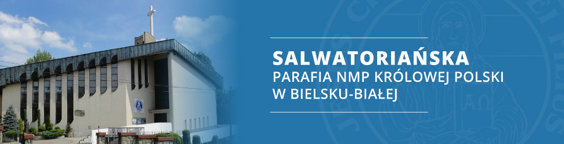 Salwatoriańska Parafia NMP Królowej Polski w Bielsku-Białej